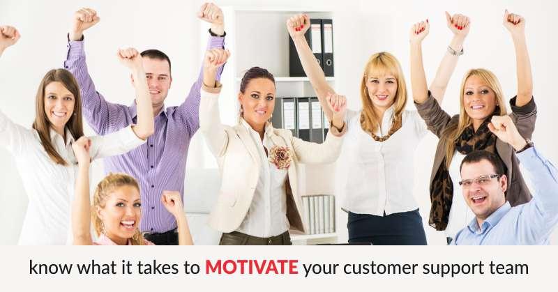 customer support team motivation