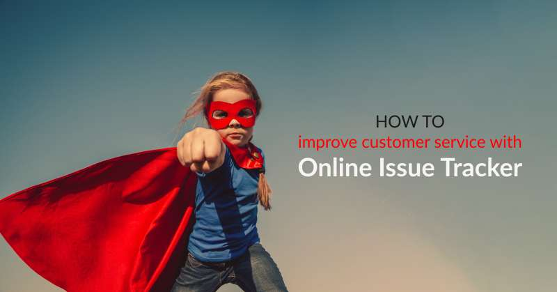how to improve customer service with online issue tracker