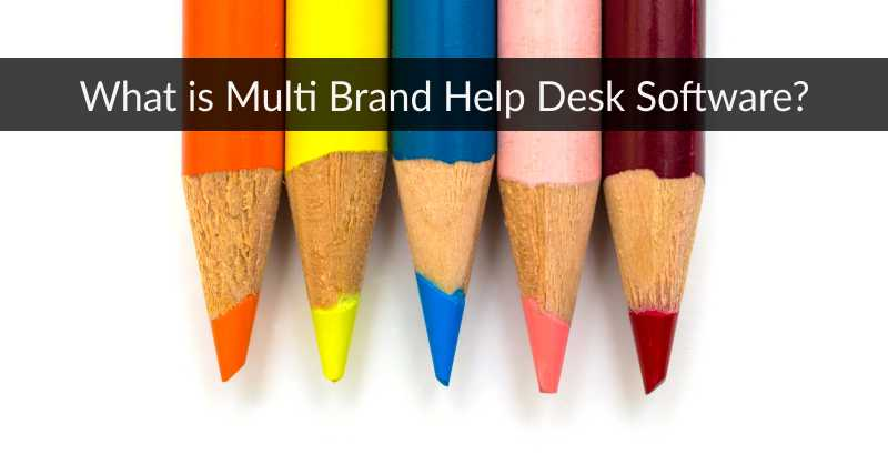 multi brand help desk software