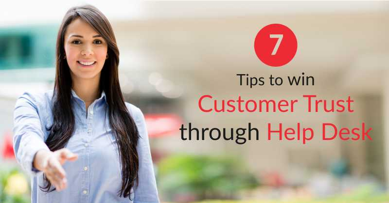 win customer trust help desk