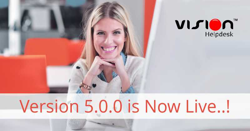 Vision Helpdesk V5.0.0 Released