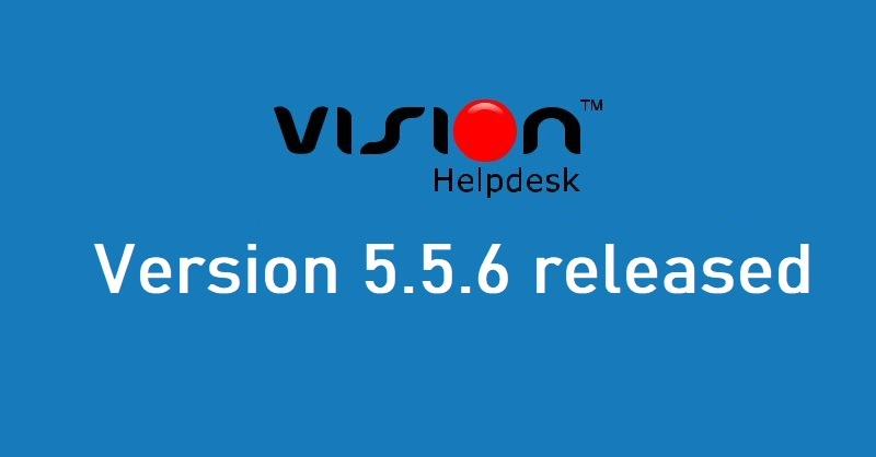 Vision Helpdesk Latest Release
