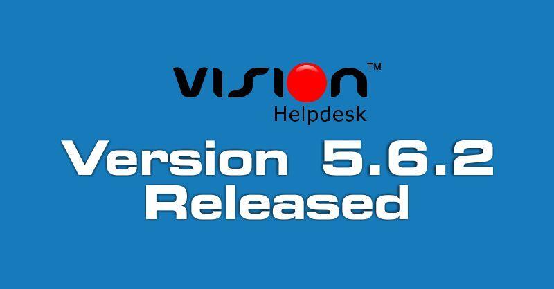 Vision Helpdesk V5.6.2 Stable Version Release